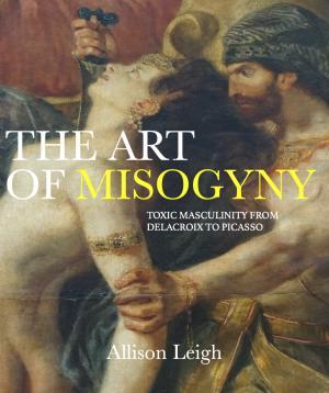 Allison Leigh Book Cover The Art of Misogyny